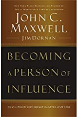 Becoming a Person of Influence: How to Positively Impact the Lives of Others Paperback