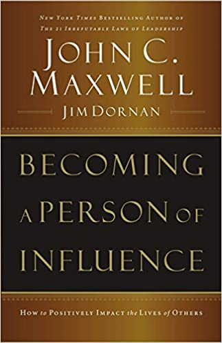 Becoming A Person Of Influence: How To Positively Impact The Lives Of Others by Amazon