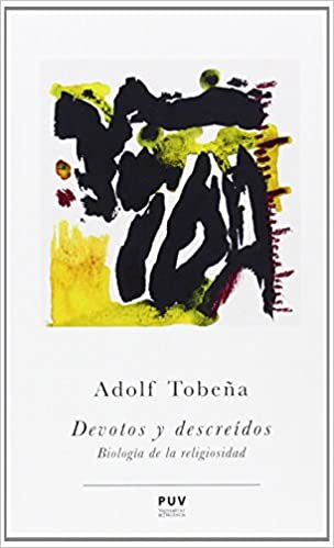 Devotos Y Descreídos. Biologia De La Religiositat por Adolf Tobeña epub