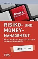 Risiko- und Money-Management - simplified: Wie Sie Ihre Tradingsergebnisse...