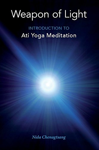 Weapon of Light: Introduction to Ati Yoga Meditation