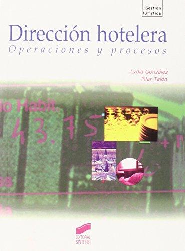 Descargar Libro Dirección Hotelera: Operaciones Y Procesos Lydia González