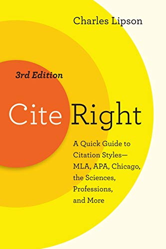Right Manual - Cite Right, Third Edition: A Quick Guide to Citation Styles--MLA, APA, Chicago, the Sciences, Professions, and More (Chicago Guides to Writing, Editing, and Publishing)