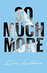 So Much More by Kim Holden (2016-03-28)