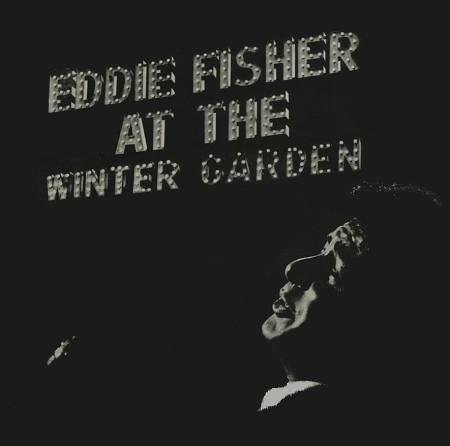 Eddie Fisher: At The Winter Garden (Gatefold Cover) [2 Vinyl LP Set] [Mono] by Ramrod /MGM