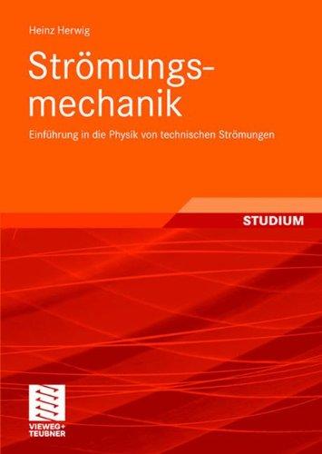Strömungsmechanik: Einführung in die Physik von technischen Strömungen (German Edition)