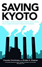 Saving Kyoto : An insider's guide to the Kyoto Protocol: how it works, why it matters and and what it means for the future