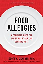 Food Allergies: A Complete Guide for Eating When Your Life Depends on It (A Johns Hopkins Press Health Book) by Scott H. Sicherer (2013-03-12)