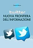 Twitter: nuova frontiera dell'informazione