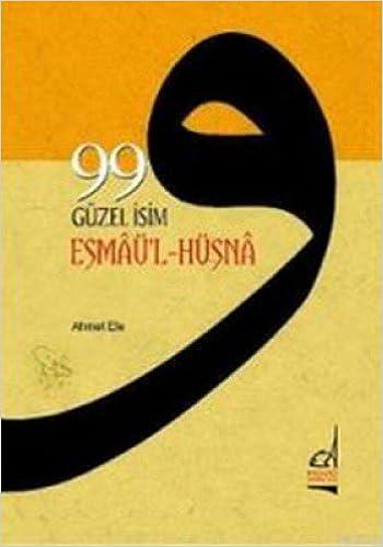 99 Guzel Isim Esmau L Husna Ahmet Efe 9789754512663 Amazon Books