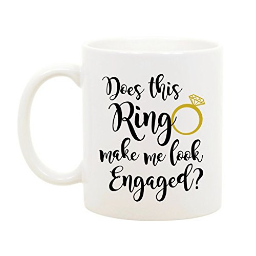 The Coffee Corner - Does This Ring Make Me Look Engaged - 11 Ounce White Ceramic Coffee or Tea Mug - Engagement Gift, Gift for Fiance