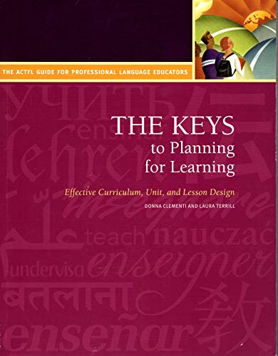 (The Keys to Planning for Learning (Effective Curriculum, Unit, and Lesson Design)/The ACTFL Guide for Professional Language Educators)