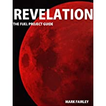 Revelation: The Fuel Project Guide