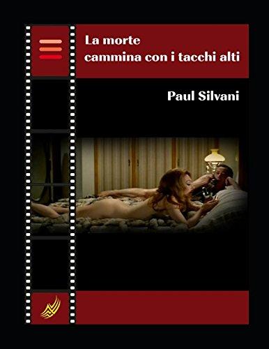 La morte cammina con i tacchi alti (Web Reference Book - Thriller all'Italiana) (Italian Edition)