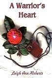 A Warrior's Heart, Leigh Ann Roberts, 0595202942