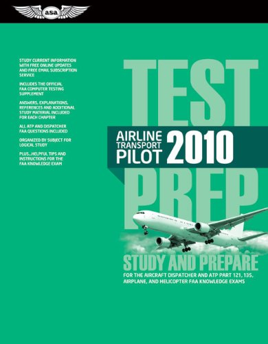Airline Transport Pilot Test Prep 2010: Study and Prepare for the Aircraft Dispatcher and ATP Part 121, 135, Airplane an