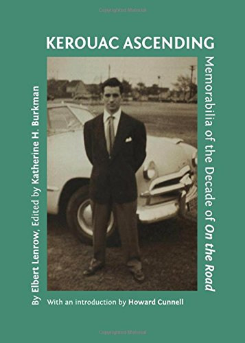 Read Online Kerouac Ascending: Memorabilia of the Decade of on the Road pdf epub