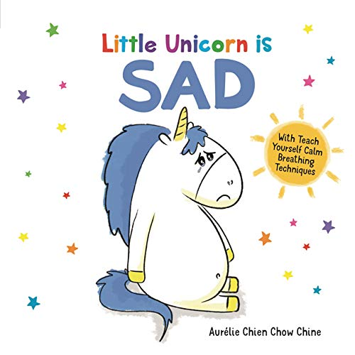 Little Unicorn is Sad (How Are You Feeling Today?): Chine, Aurélie Chien  Chow: 9781780556437: Amazon.com: Books