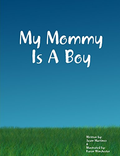 My Mommy Is a Boy by [Martinez, Jason, Winchester, Karen]