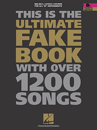 (This Is the Ultimate Fake Book : For Keyboard, Vocal, Guitar, and All 'B Flat' Instruments)