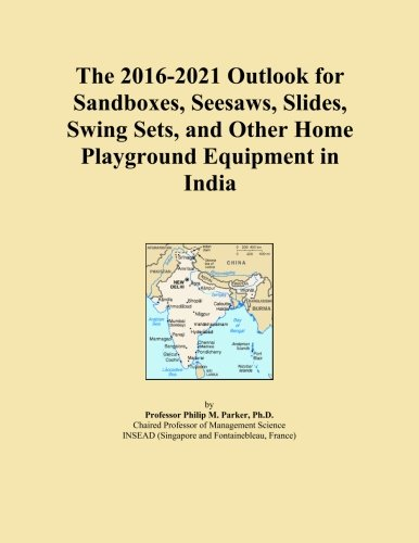 Price comparison product image The 2016-2021 Outlook for Sandboxes, Seesaws, Slides, Swing Sets, and Other Home Playground Equipment in India