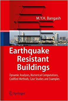 Earthquake Resistant Buildings: Dynamic Analyses, Numerical Computations, Codified Methods, Case Studies and Examples