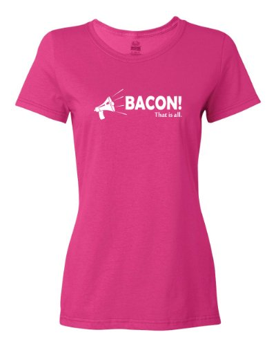 ShirtLoco Women's Bacon! That Is All. T-Shirt, Cyber Pink 3XL Addict Womens T-shirt