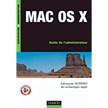 Mac OS X : Guide de l'administrateur (Exploitation et administration) (French Edition)