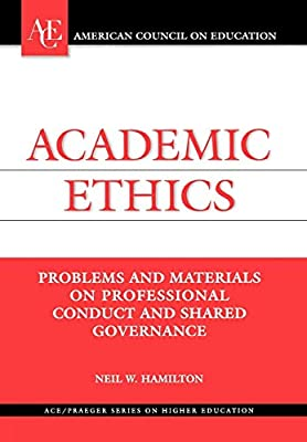 Academic Ethics: Problems and Materials on Professional Conduct and