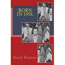 Born in 1958. Birthday Nostalgia.