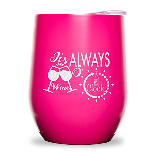 It's Always Wine o'Clock Stainless Steel 9 oz Wine Glass Tumbler with Lid - Double Wall Vacuum Insulated - Powder Coated - Unique Gift Idea for Women - Customized With -