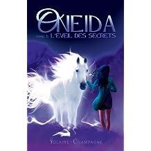 Oneida: L'éveil des secrets