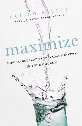 Maximize: How to Develop Extravagant Givers in Your Church