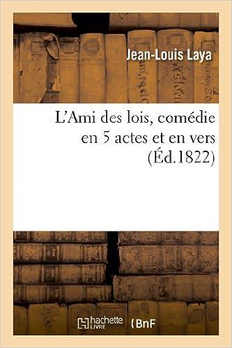 En ligne L'Ami des lois, comédie en 5 actes et en vers epub, pdf