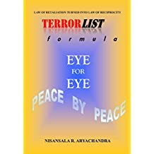 TerrorList Formula: Law of Retaliation turned into Law of Reciprocity: EYE FOR EYE-PEACE BY PEACE