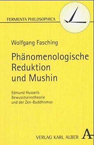 Phänomenologische Reduktion und Mushin: Edmund Husserls Bewusstseinstheorie und der Zen-Buddhismus