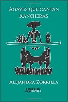 Agaves que Cantan Rancheras: Volume 7 (Coleccion Viaja Conmigo)