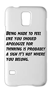 Being made to feel like you should apologize for thinking Samsung Galaxy S5 Plastic Case