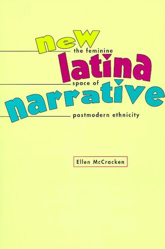 New Latina Narrative: The Feminine Space of Postmodern Ethnicity