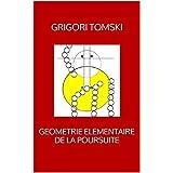 GEOMETRIE ELEMENTAIRE DE LA POURSUITE (French Edition)