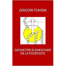 GEOMETRIE ELEMENTAIRE DE LA POURSUITE (French Edition)