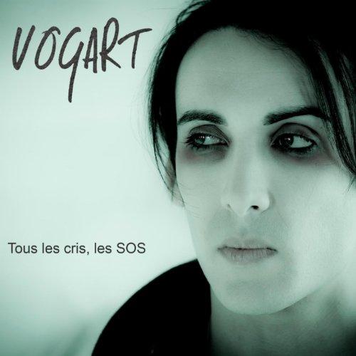 Amazon.com: Tous les cris, les SOS: Vogart: MP3 Downloads