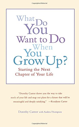 Download What Do You Want To Do When You Grow Up?: Starting the Next Chapter of Your Life Text fb2 book