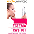 Skin Care: Eczema Treatment for beginners (2nd EDITION REVISED AND EXPANDED) - How to get rid of eczema forever - Natural Treatments and Available Cures ... Eczema Therapy - Skin Care - Skin Disease)