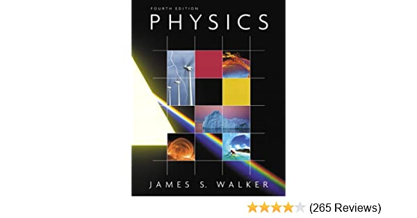 Physics Physics James S Walker 4th Edition