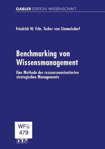 Benchmarking von Wissensmanagement: Eine Methode des ressourcenorientierten strategischen Managements Taschenbuch – 1. Januar 2000 3824471477 Drama/Shakespeare Economics - General Business & Economics