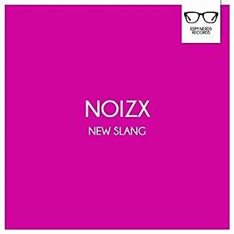 New Slang Original Mix By Noizx On Amazon Music Amazon Com