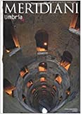 Umbria. Ediz. illustrata