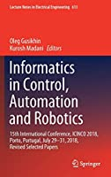 Informatics in Control, Automation and Robotics: 15th International Conference Front Cover