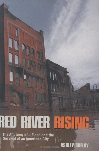 Red River Rising: The Anatomy of a Flood and the Survival of an American City